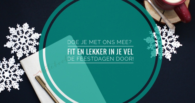 Feestdagen met Gezonde Dutchies…Doe je mee?
